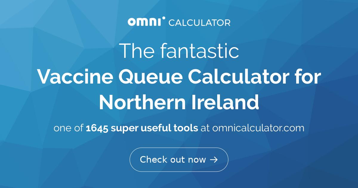 Vaccine Queue Calculator for Northern Ireland