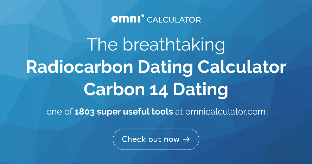 Radiocarbon Dating Calculator - Find the Age of