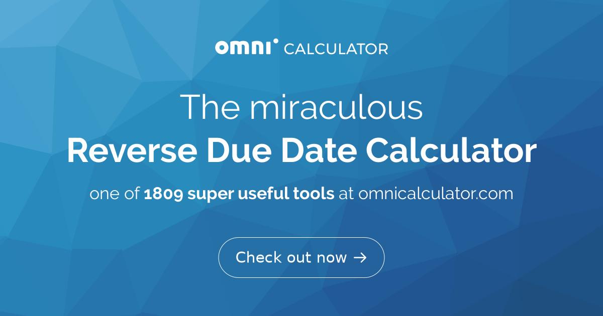 Reverse Due Date Calculator | Find The Conception Date