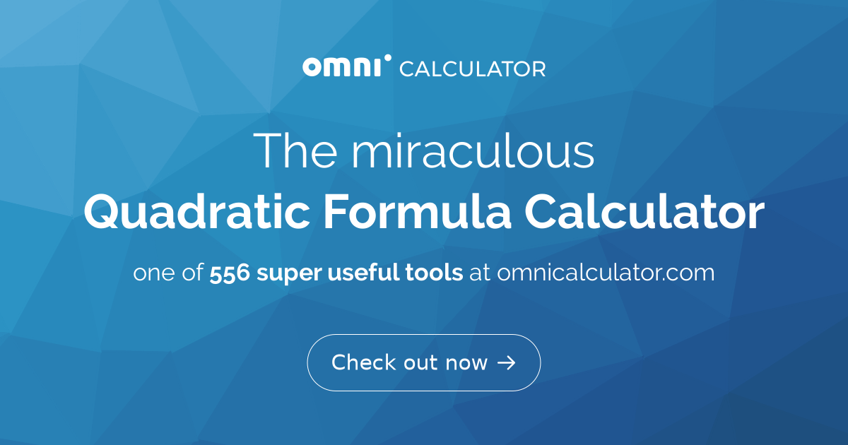 Quadratic Formula Calculator - Omni