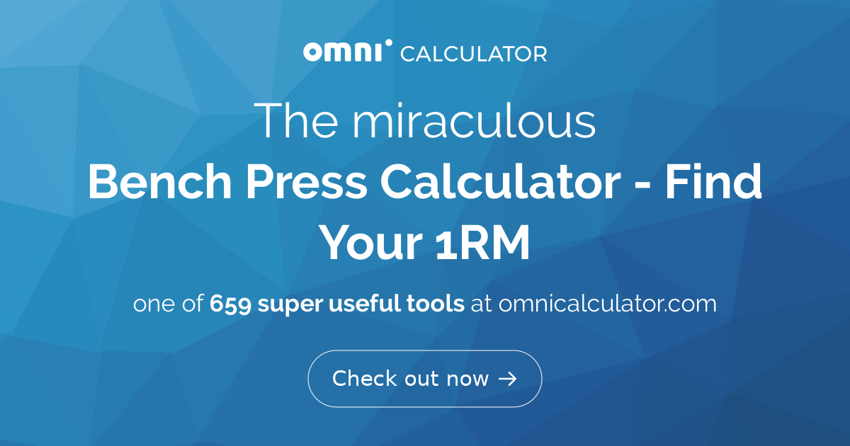 Bench Press Calculator - Find Your 1RM - Omni