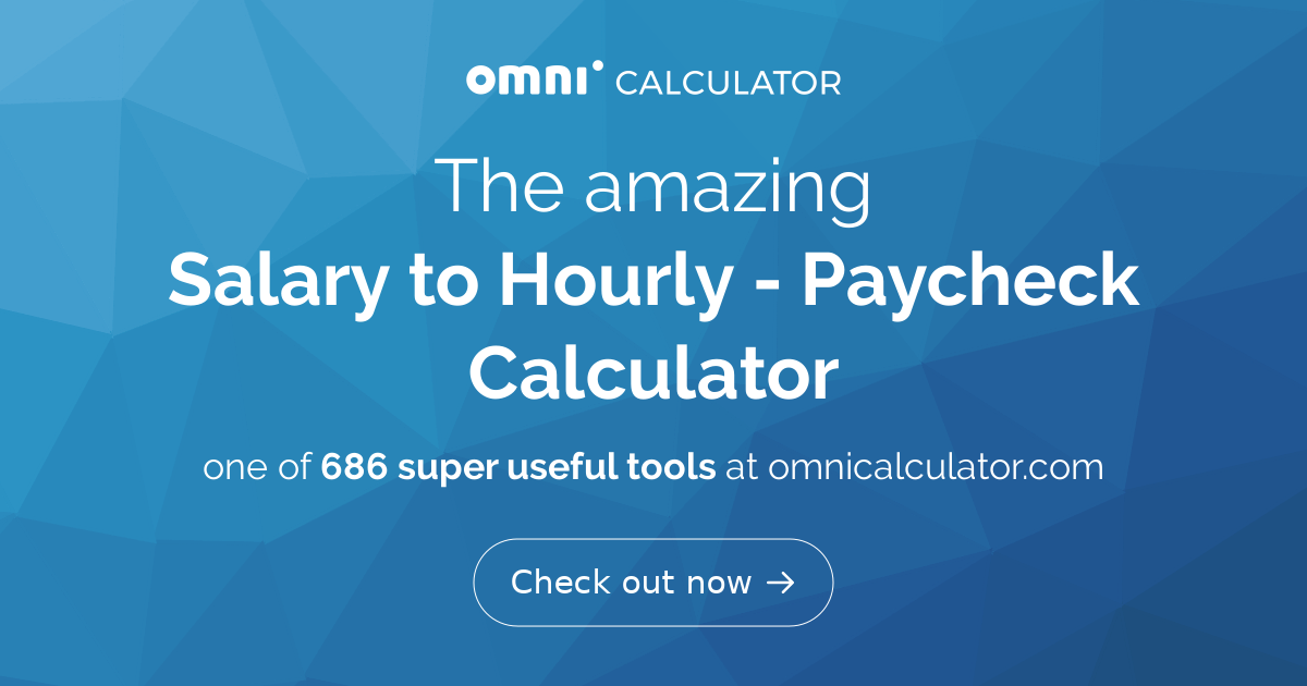 salary to hourly paycheck calculator omni