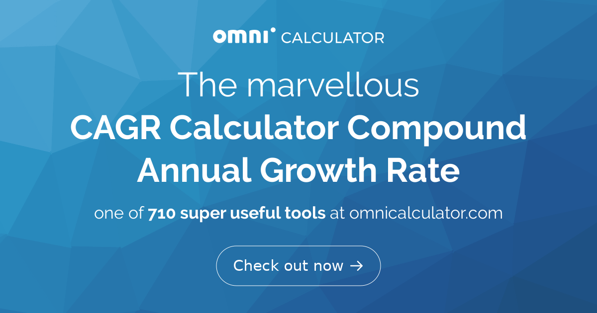 Cagr Calculator Compound Annual Growth Rate Omni