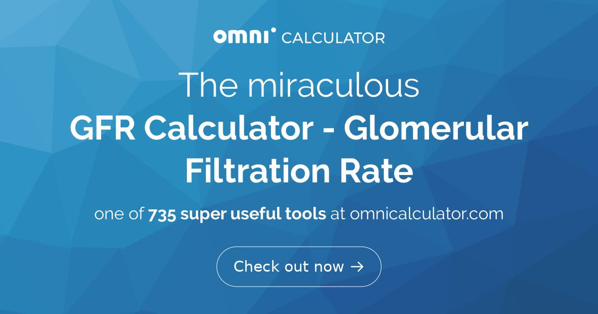 Gfr Calculator Glomerular Filtration Rate Omni