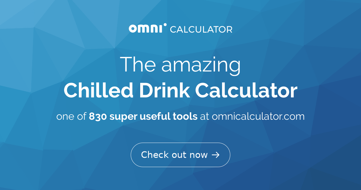 Chilled Drink Calculator - How long to wait? - Omni