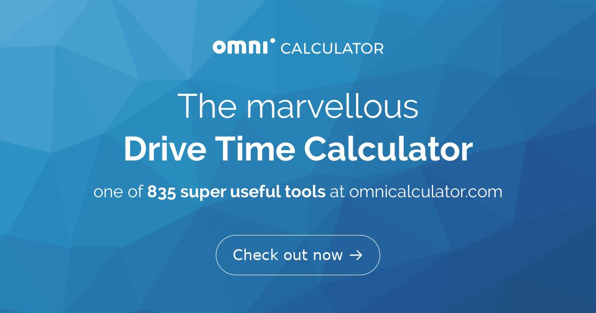 Drive Time Calculator >> Drive Time Calculator Travel Time Calculator Omni