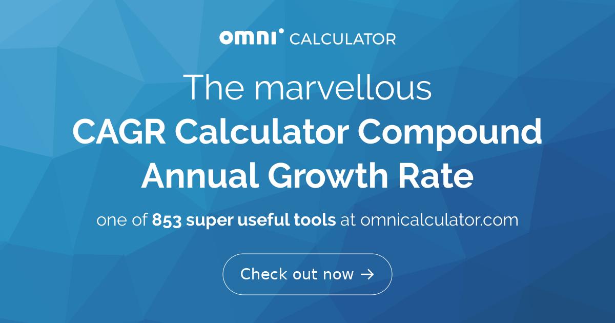 CAGR Calculator | Definition | Formula - Omni