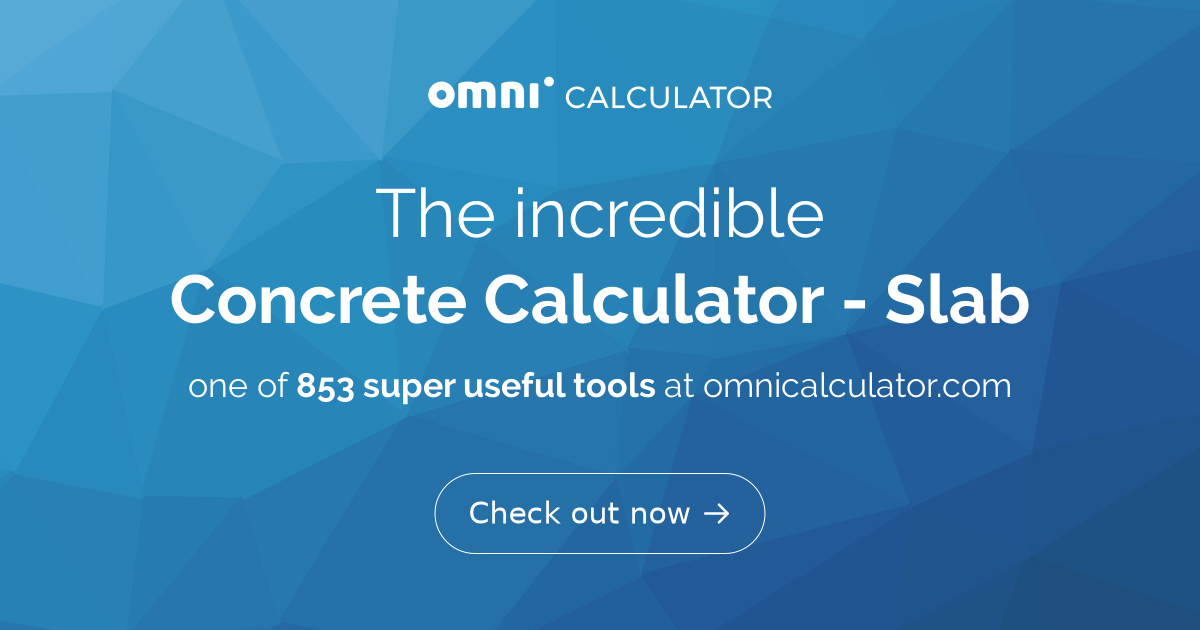 Concrete Calculator - Slab   How To Calculate Concrete - Omni