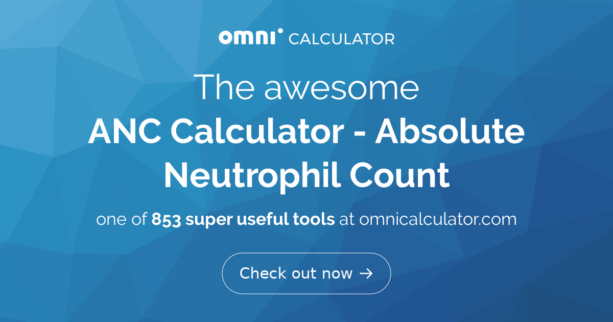 ANC Calculator - Absolute Neutrophil Count - Omni