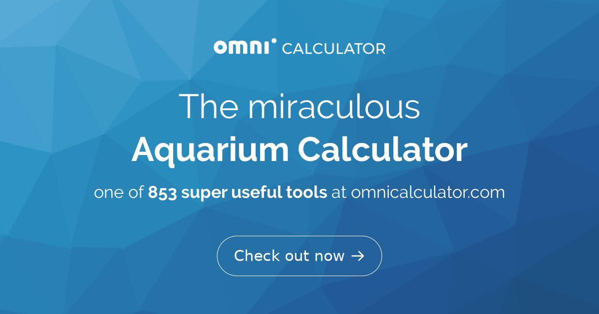 Aquarium Calculator for Different Tank Shapes - Omni