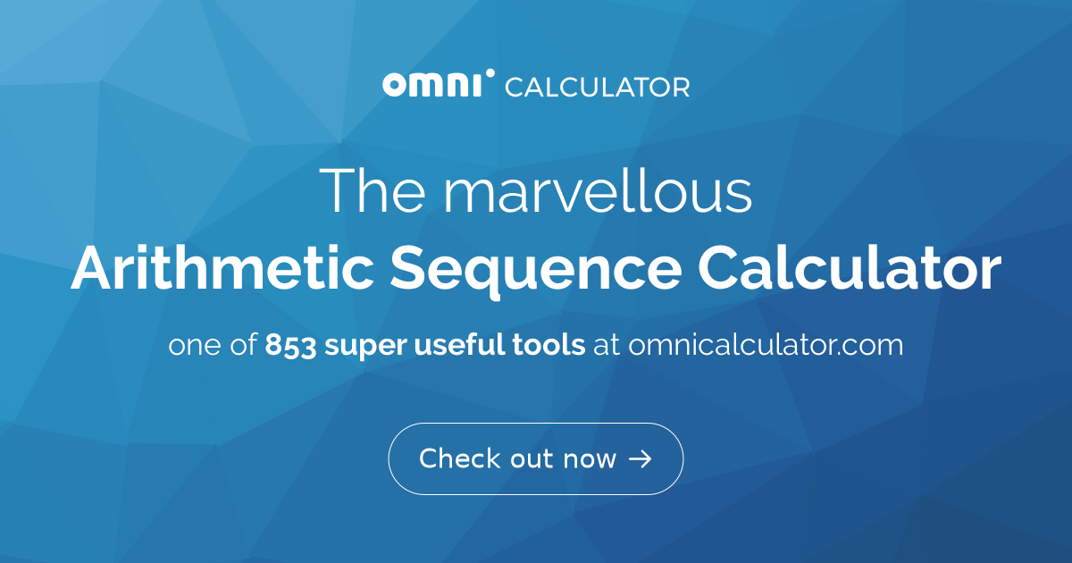 Arithmetic Sequence Calculator | Formula | Series - Omni