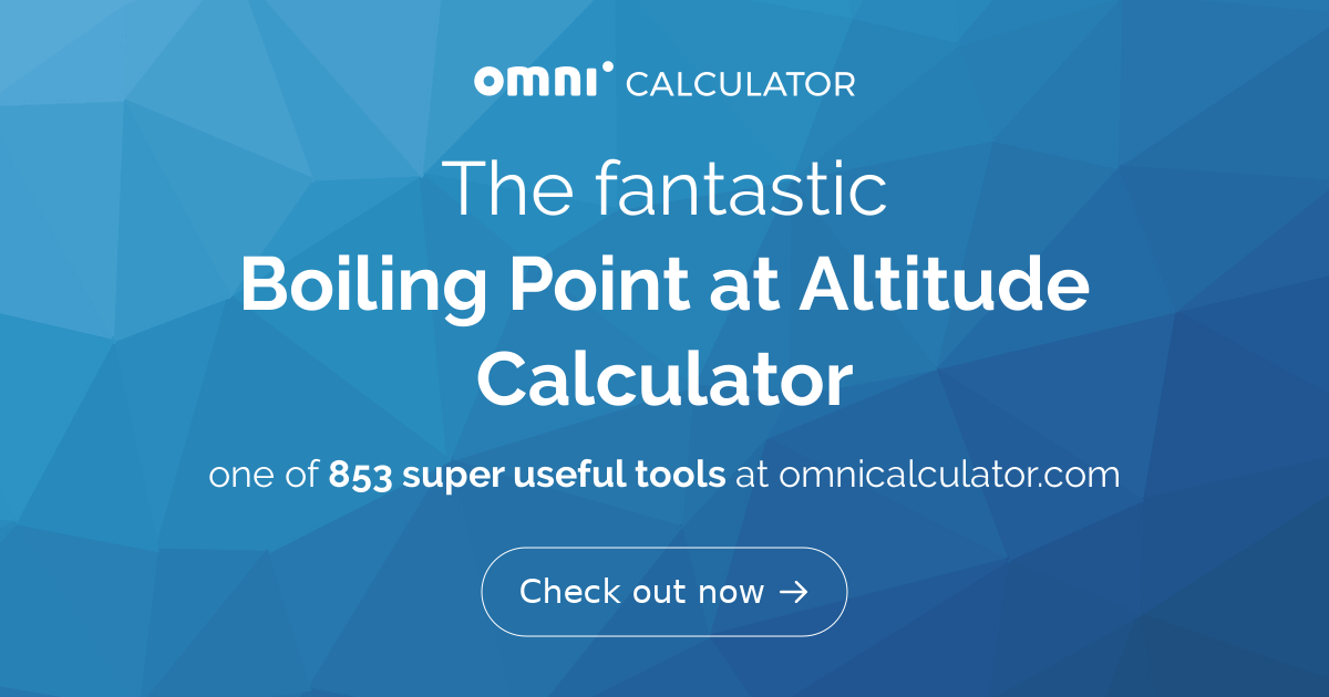 Boiling Point at Altitude Calculator - Omni