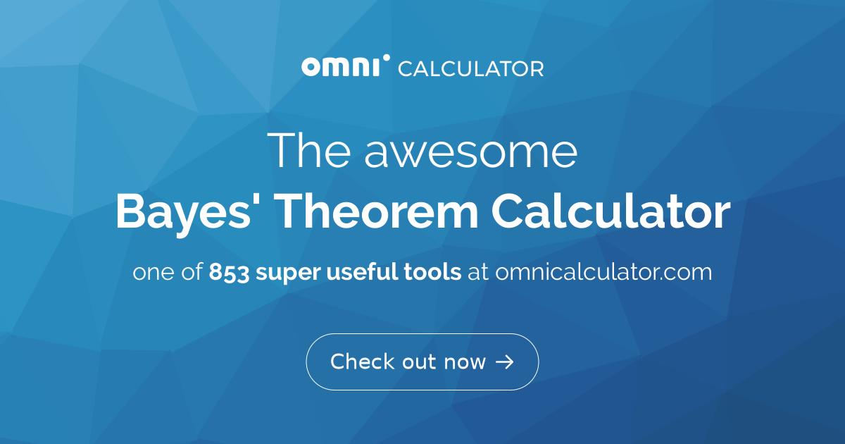 Bayes Theorem Calculator   Formula   Example - Omni