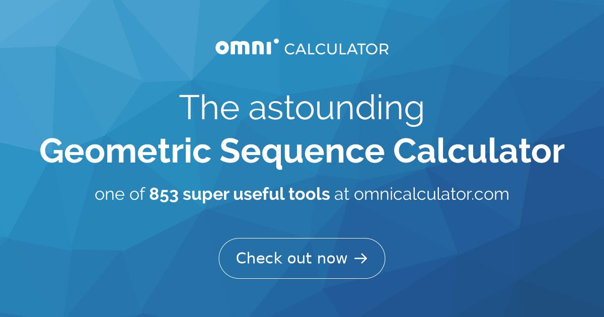 Geometric Sequence Calculator - Omni