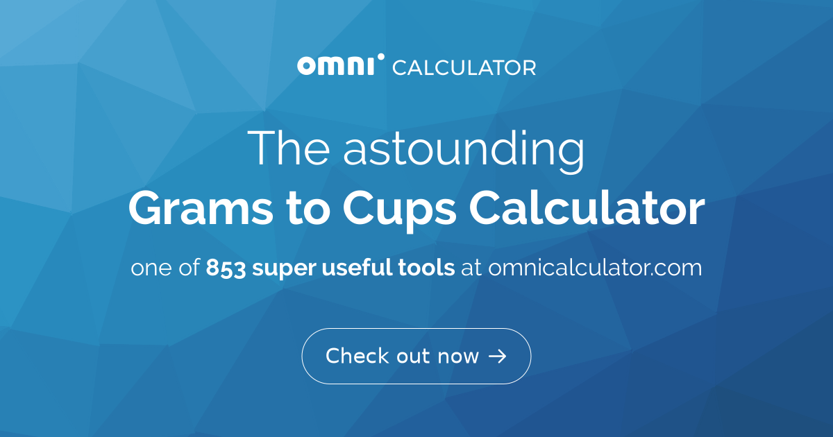 Grams to Cups Calculator  - Omni