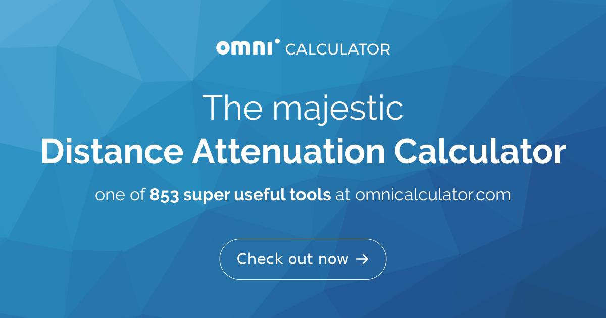 Distance Attenuation Calculator - Omni