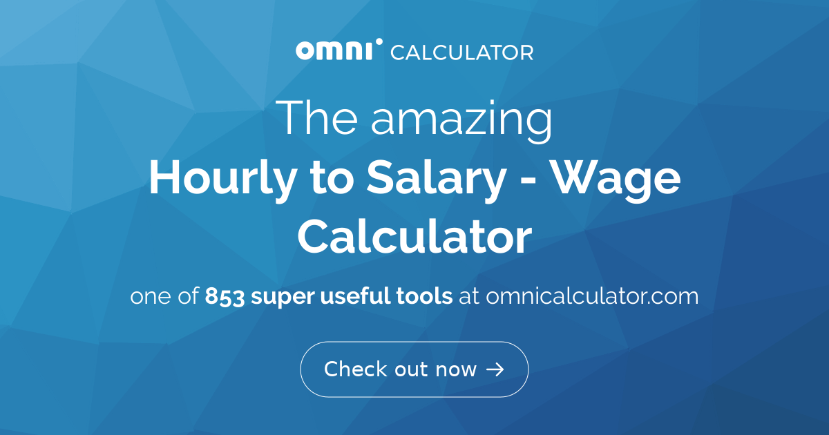 Hourly to Salary - What Is My Annual Income? - Omni Calculator
