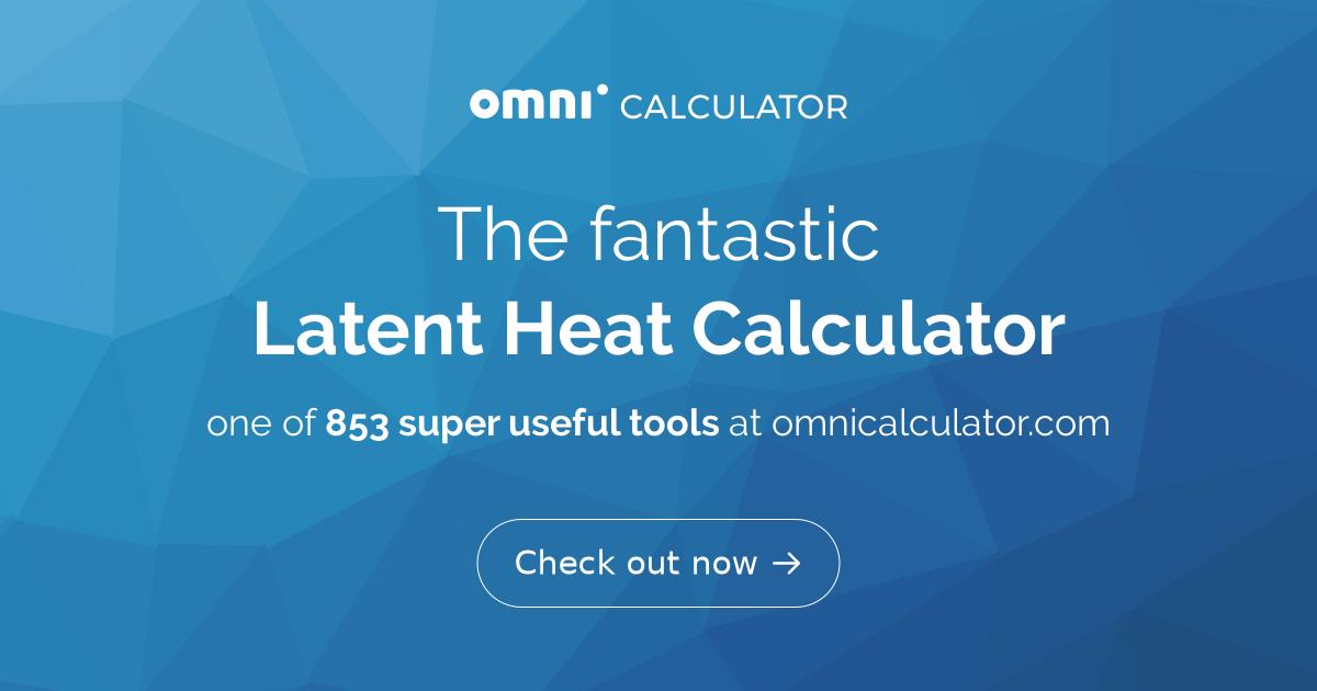 Latent Heat Calculator - Omni