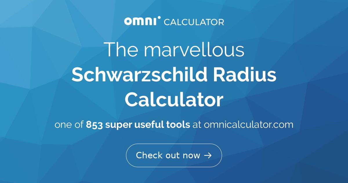 Schwarzschild Radius Calculator - Omni