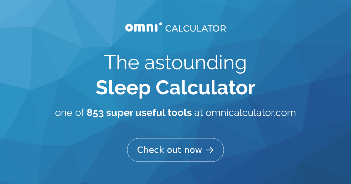 Sleep Cycle Calculator  What time to go to bed  - Omni