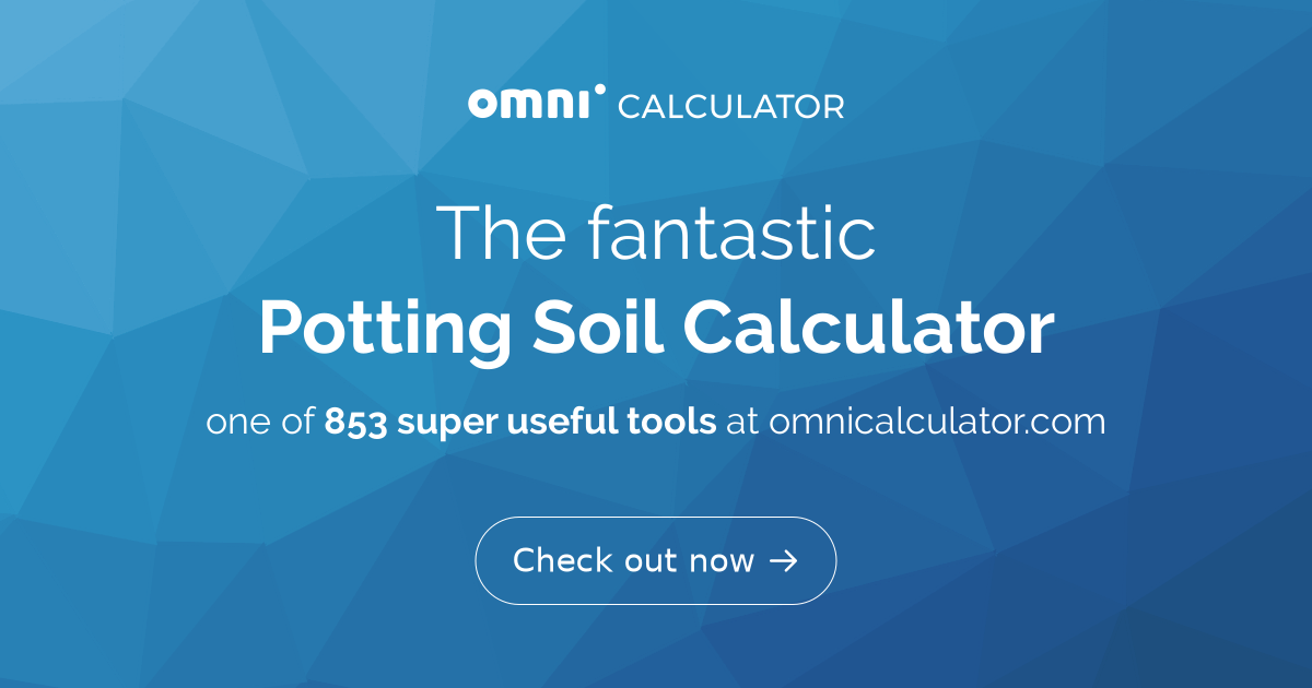 Potting Soil Calculator - Omni