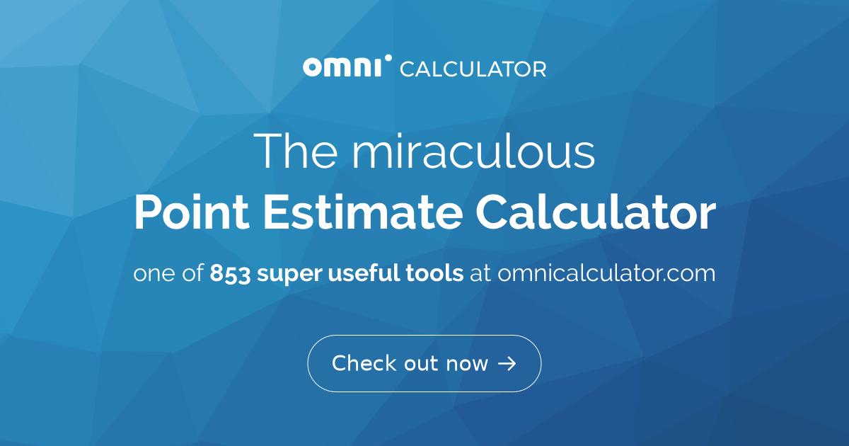 Point Estimate Calculator - Omni