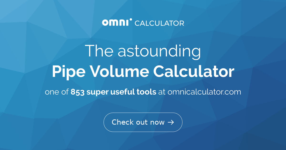 Pipe Volume Calculator - Omni