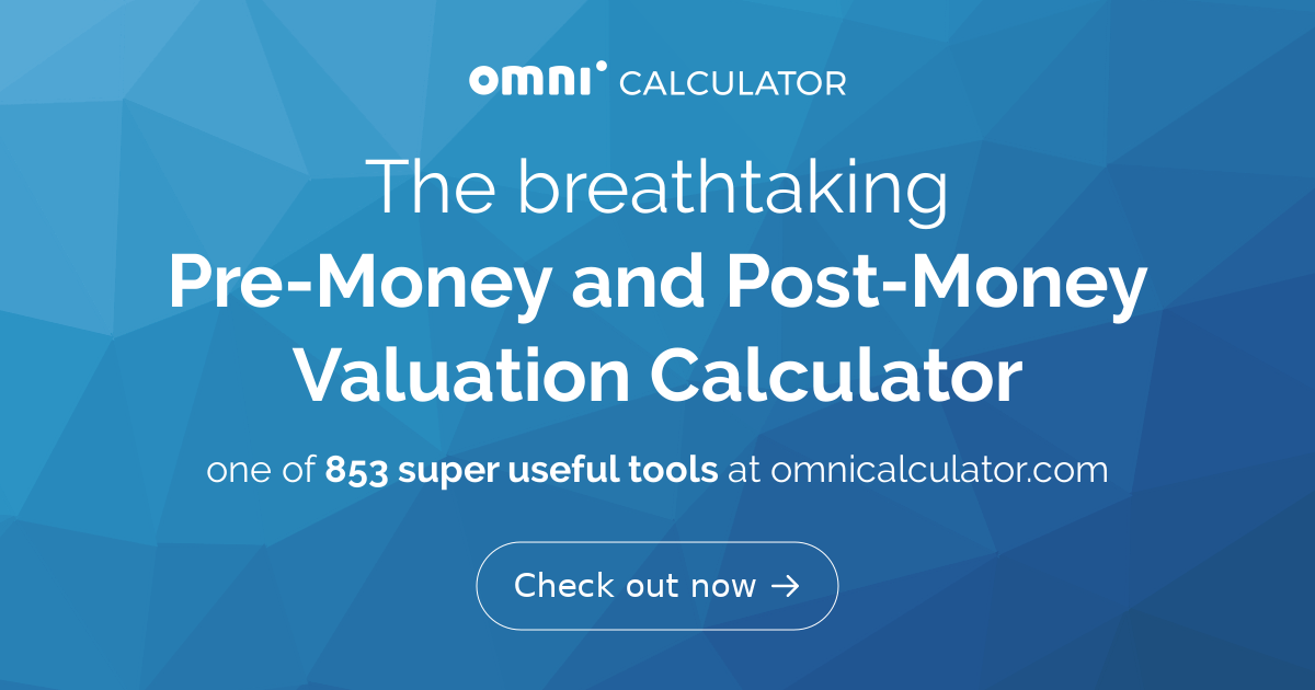 Startup Valuation Calculator - Investment, Equity, Post and