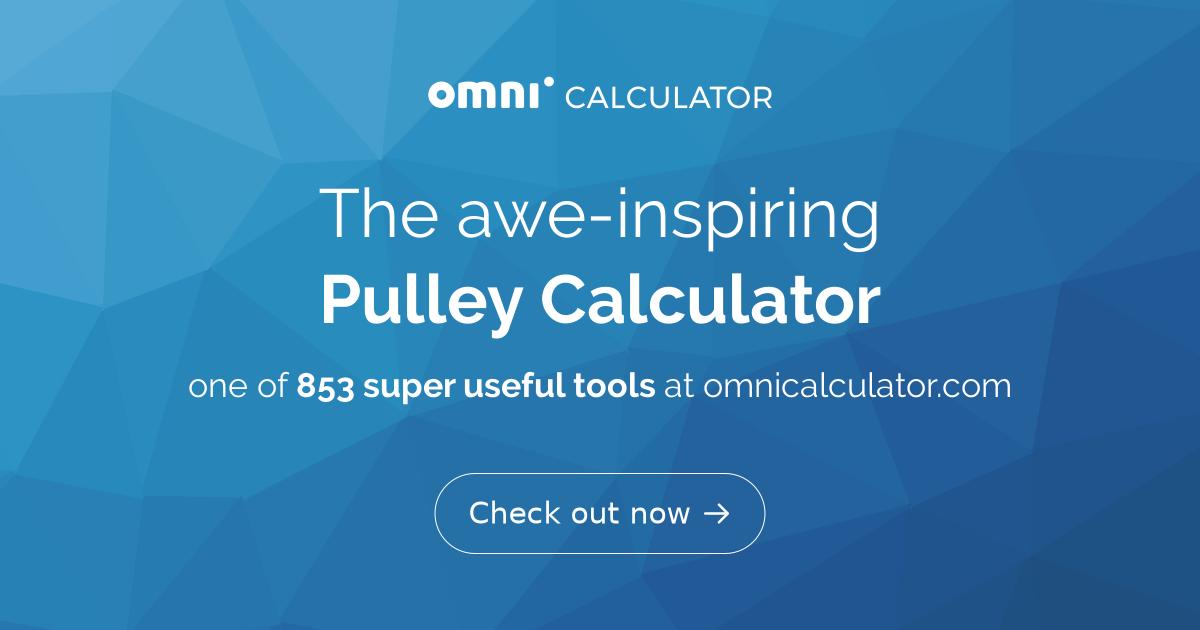 Pulley Calculator - Omni