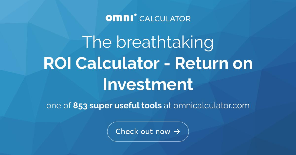 ROI Calculator - Return on Investment   Definition   Formula