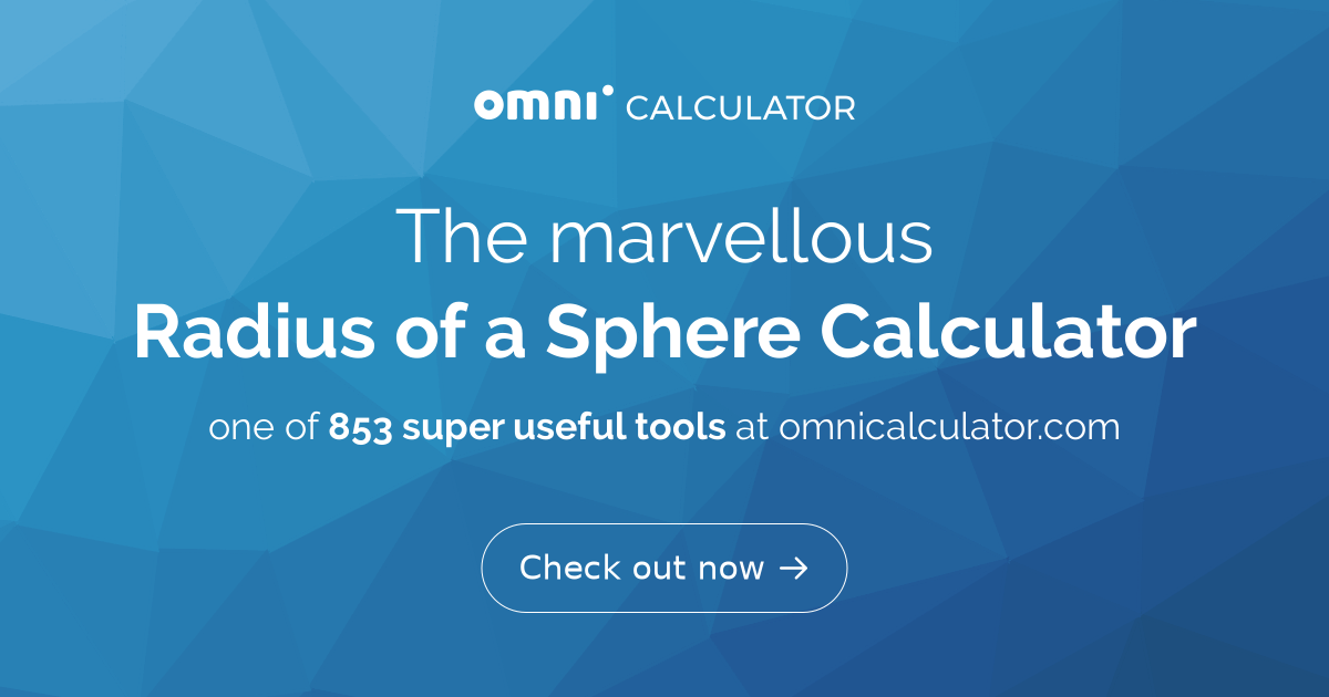 Radius of a Sphere  Calculator   Formula - Omni