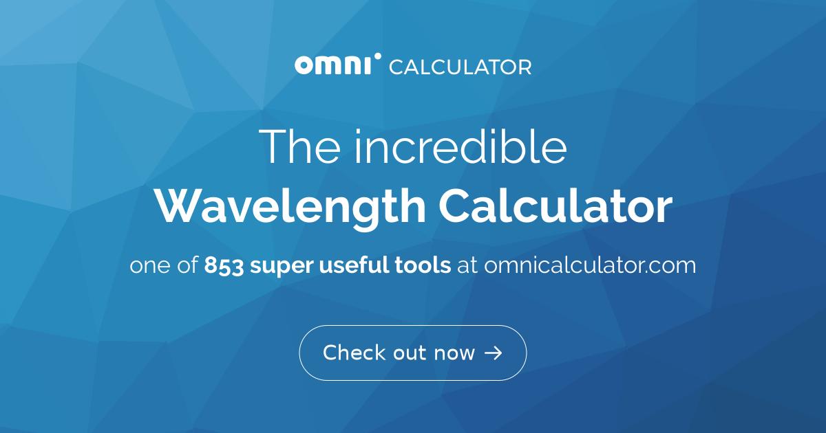 Wavelength Calculator - Omni