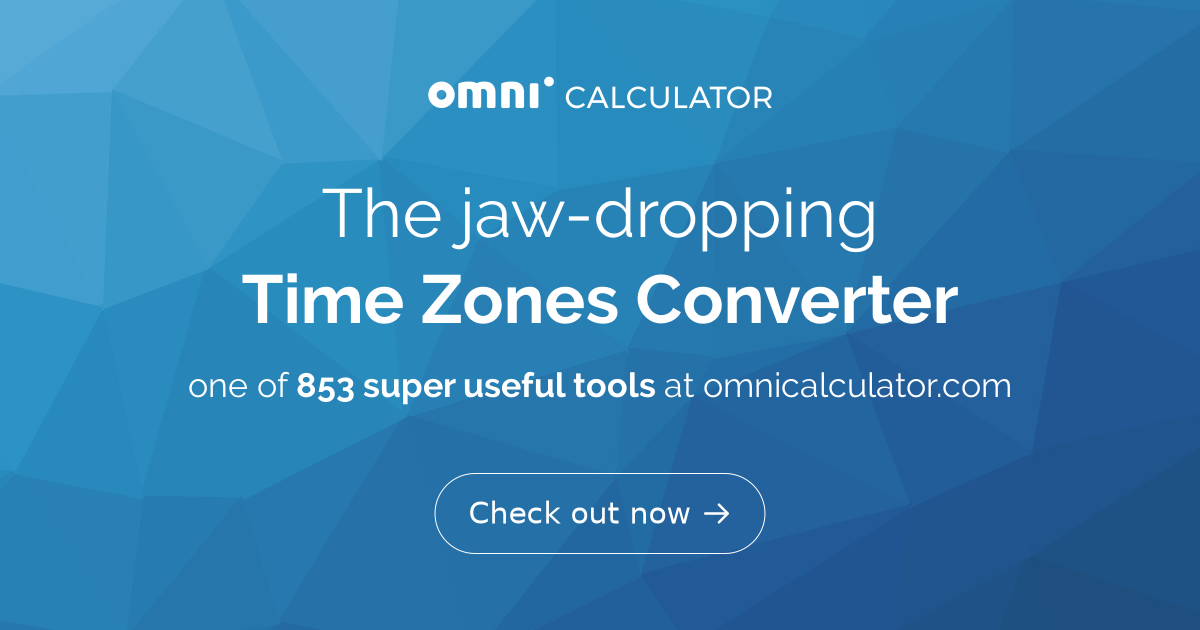 Time Zones Converter - Omni Calculator