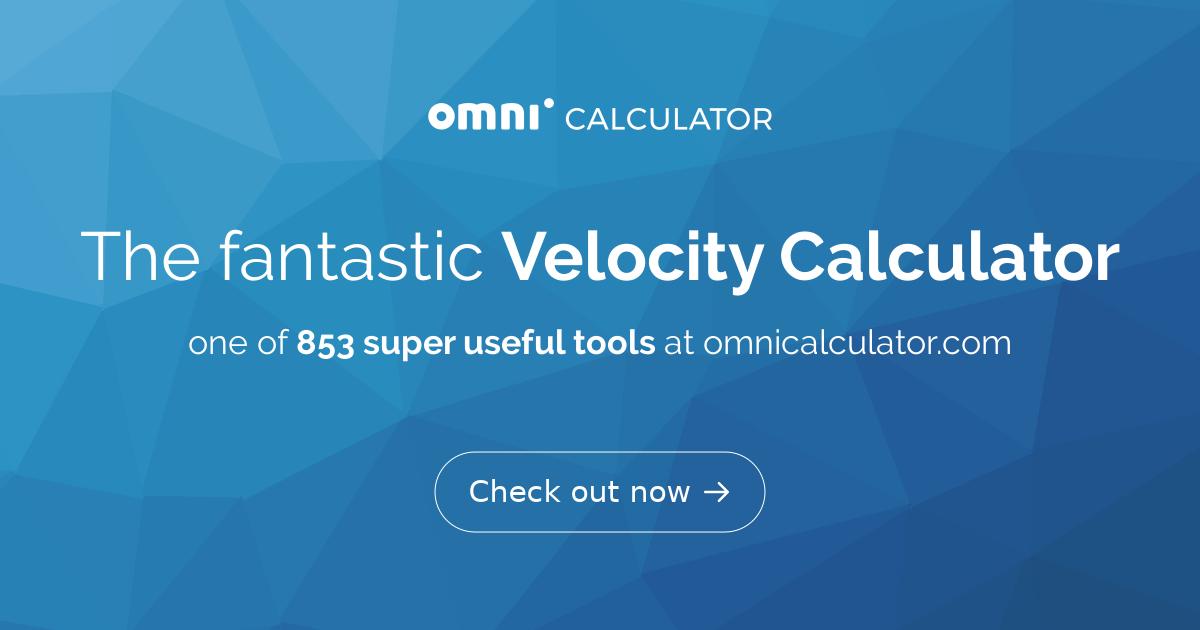 Velocity Calculator | Definition | Formula - Omni