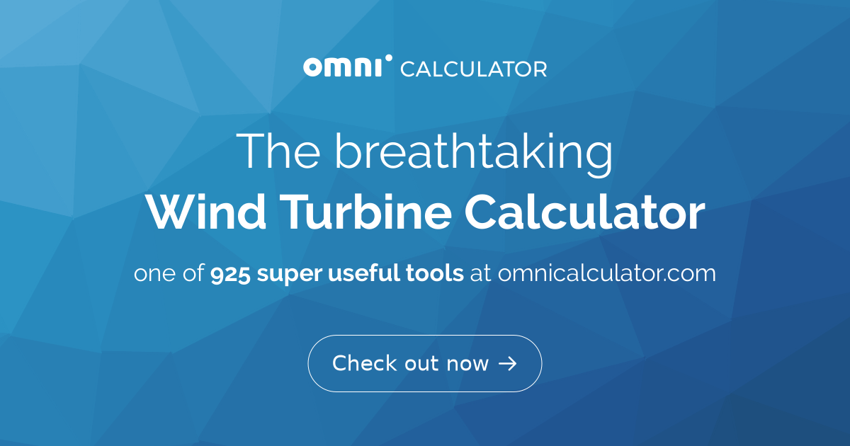 Wind Turbine Calculator [HAWT and VAWT] - Omni
