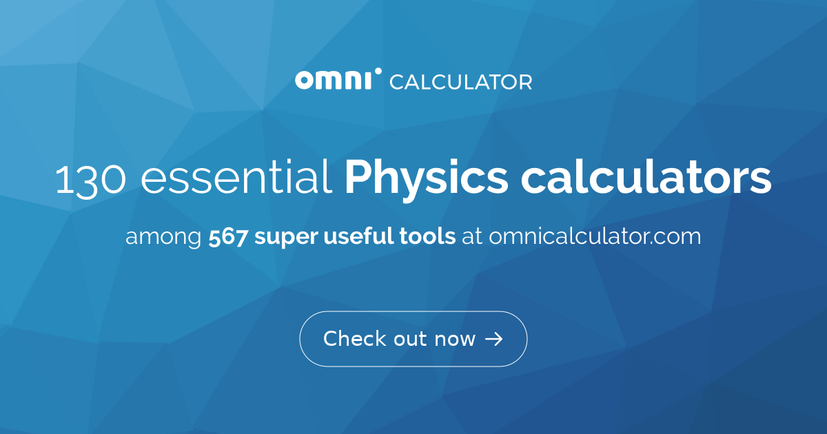 Physics calculators - Omni