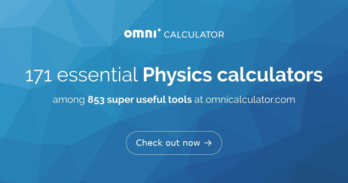 Physics Calculators - Omni